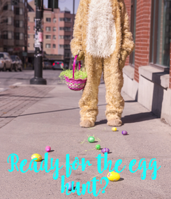 Poster: Ready for the egg  hunt?