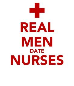 Poster: REAL MEN DATE NURSES