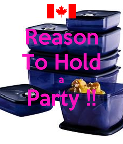 Poster: Reason To Hold a Party !!