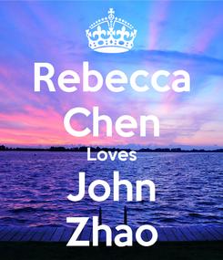 Poster: Rebecca Chen Loves John Zhao
