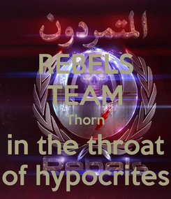 Poster: REBELS TEAM Thorn in the throat of hypocrites