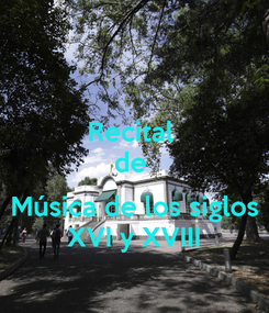 Poster: Recital  de   Música de los siglos  XVI y XVIII