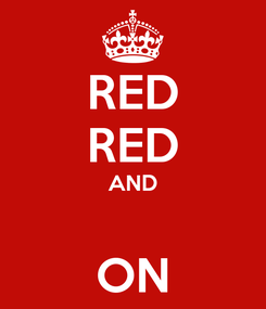 Poster: RED RED AND  ON