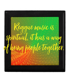 Poster: Reggae music is  spiritual, it has a way  of bring people together.