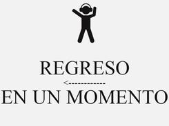 Poster:  REGRESO <------------ EN UN MOMENTO