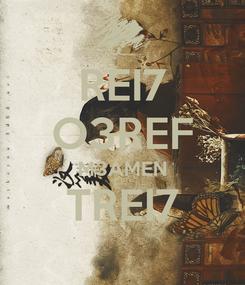 Poster: REI7 O3REF M3AMEN TREI7