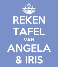 Poster: REKEN TAFEL VAN ANGELA & IRIS