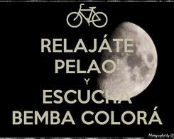 Poster: RELAJÁTE PELAO' Y ESCUCHA BEMBA COLORÁ