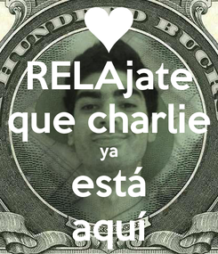 Poster: RELAjate que charlie ya está aquí