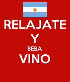 Poster: RELAJATE Y BEBA VINO