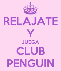 Poster: RELAJATE Y JUEGA CLUB PENGUIN