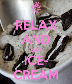 Poster: RELAX AND EAT ICE- CREAM