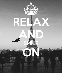 Poster: RELAX AND SMILE ON