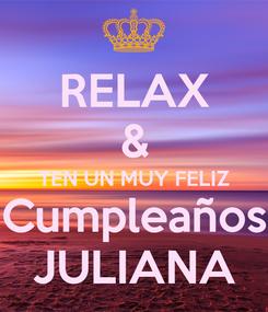 Poster: RELAX & TEN UN MUY FELIZ Cumpleaños JULIANA