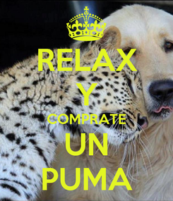 Poster: RELAX Y COMPRATE UN PUMA