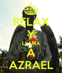 Poster: RELAX Y LLAMA A AZRAEL
