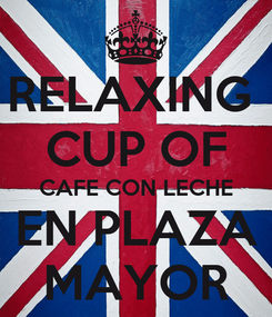Poster: RELAXING  CUP OF CAFE CON LECHE EN PLAZA MAYOR