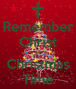 Poster: Remember Christ In Christmas Time