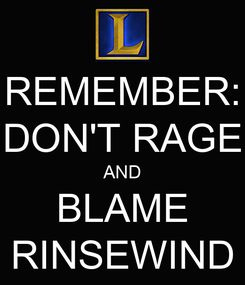 Poster: REMEMBER: DON'T RAGE AND BLAME RINSEWIND