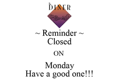 Poster: ~ Reminder ~ Closed ON  Monday Have a good one!!!