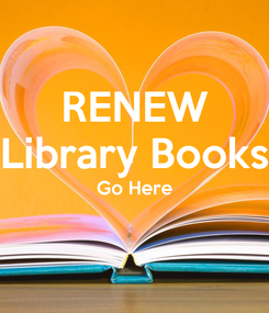 Poster: RENEW Library Books Go Here