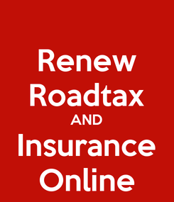 Poster: Renew Roadtax AND Insurance Online