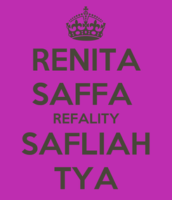 Poster: RENITA SAFFA  REFALITY SAFLIAH TYA