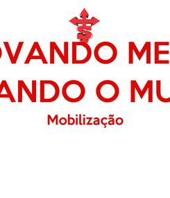 Poster: RENOVANDO MENTES, TRANSFORMANDO O MUNDO Rm 12.3 Mobilização