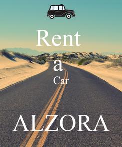 Poster: Rent  a  Car  ALZORA