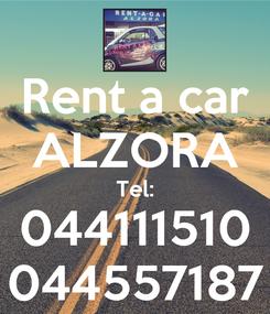Poster: Rent a car ALZORA Tel: 044111510 044557187