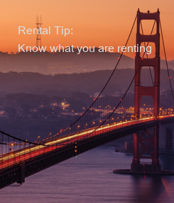 Poster: Rental Tip: Know what you are renting