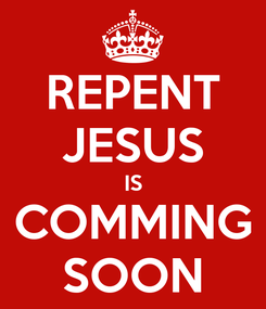 Poster: REPENT JESUS IS COMMING SOON