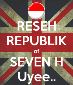 Poster: RESEH REPUBLIK of SEVEN H Uyee..