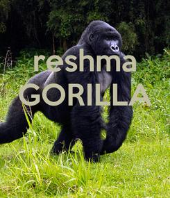 Poster: reshma GORILLA