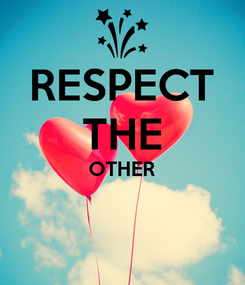 Poster: RESPECT  THE  OTHER