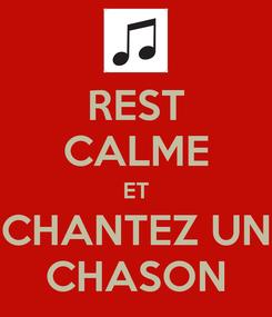 Poster: REST CALME ET CHANTEZ UN CHASON