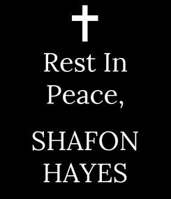 Poster: Rest In Peace,  SHAFON HAYES