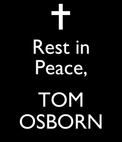 Poster: Rest in Peace,  TOM OSBORN