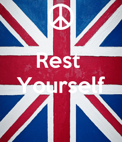 Poster:  Rest  Yourself