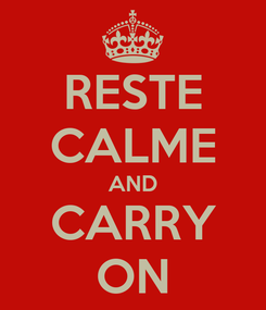 Poster: RESTE CALME AND CARRY ON