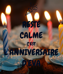 Poster: RESTE CALME C'EST L'ANNIVERSAIRE D'EVA