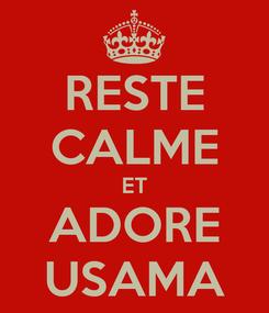 Poster: RESTE CALME ET ADORE USAMA