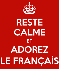 Poster: RESTE CALME ET ADOREZ LE FRANÇAİS
