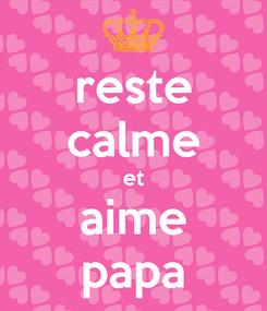 Poster: reste calme et aime papa