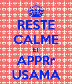 Poster: RESTE CALME ET APPRr USAMA