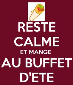 Poster: RESTE CALME ET MANGE  AU BUFFET D'ETE