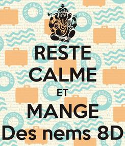 Poster: RESTE CALME ET MANGE Des nems 8D