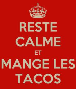 Poster: RESTE CALME ET MANGE LES TACOS