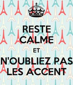 Poster: RESTE CALME ET N'OUBLIEZ PAS LES ACCENT
