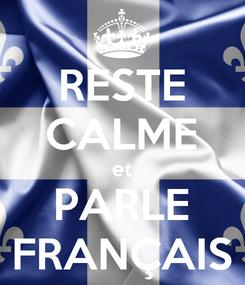 Poster: RESTE CALME et PARLE FRANÇAIS